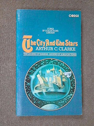 The city and the stars (Corgi SF collector's library) (0552094730) by ARTHUR C CLARKE