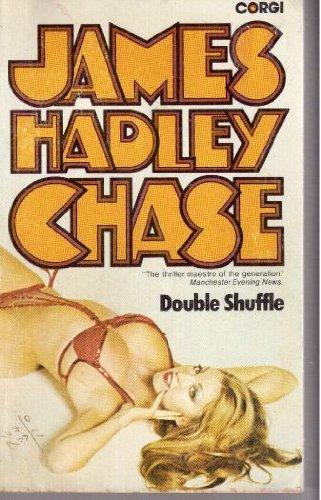 Double Shuffle: Chase, James Hadley