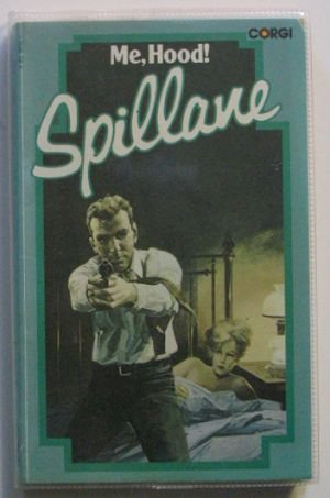 Me, Hood: Mickey Spillane