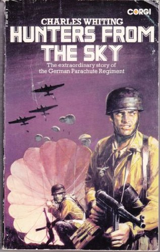 9780552098748: Hunters from the Sky: History of the German Parachute Regiment, 1940-45