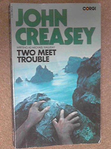 Two Meet Trouble: John Creasey (writing