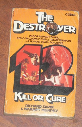 9780552100182: Destroyer 12 Kill or Cure