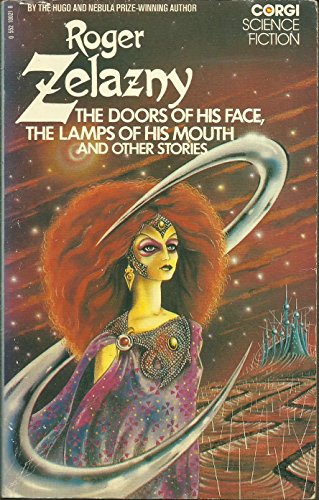 The Doors of His Face, The Lamps of His Mouth, and Other Stories: Zelazny, Roger