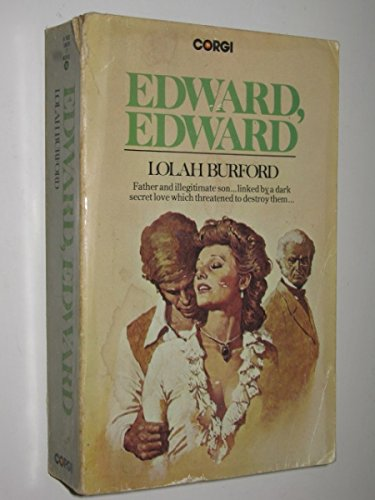 9780552100755: Edward, Edward : A Part of His Story and History, 1795-1816, Set Out in Three Parts in This Form of a New-Old Picaresque Romance That Is Also a Study in Grace