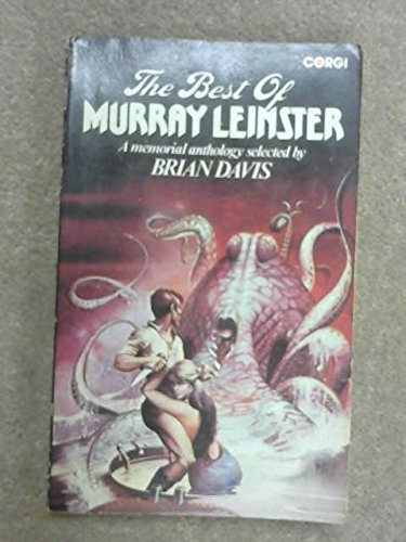 9780552103336: THE BEST OF MURRAY LEINSTER: Time to Die; The Ethical Equations; Symbiosis; Interference; De Profundis; Pipeline to Pluto; Sam this is You; The Devil of East Lupton; Scrimshaw; If You Was a Moklin