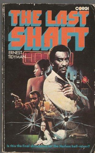 Last Shaft: Tidyman, Ernest