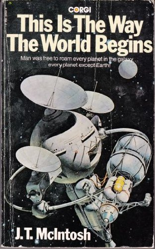This is the Way the World Begins: J. T. McIntosh