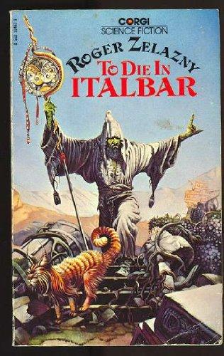 To Die in Italbar: Roger Zelazny