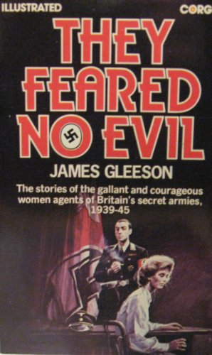 They Feared No Evil: Woman Agents of Britain's Secret Armies, 1939-45 (9780552106559) by Gleeson, James