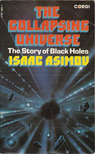 9780552108843: Collapsing Universe: Story of Black Holes