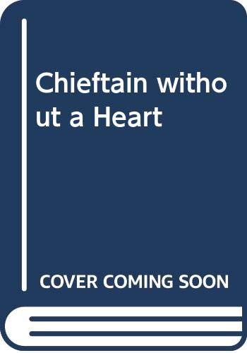 9780552109024: The Chieftain Without a Heart