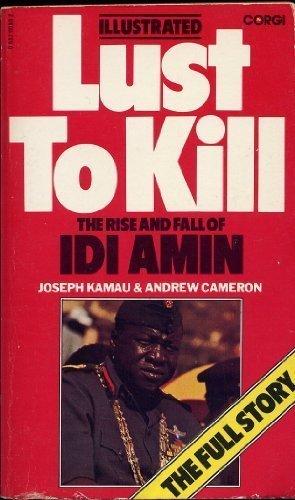 Lust to Kill: The Rise and Fall: Joseph Kamau &