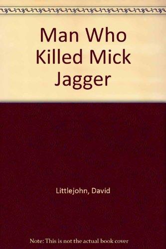 9780552111461: Man Who Killed Mick Jagger
