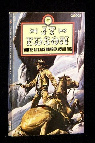 You're a Texas Ranger, Alvin Fog (J. T. Edson #87) (0552111775) by J.T. Edson