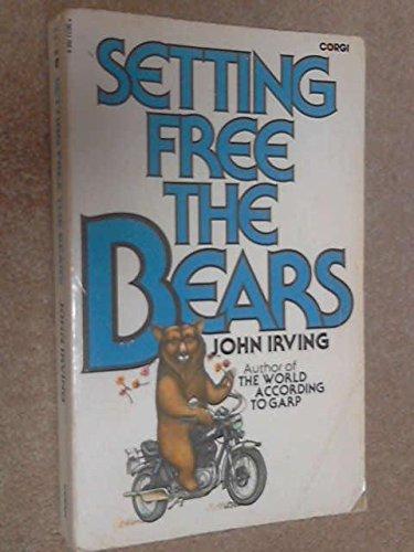 Setting Free the Bears: Irving, John