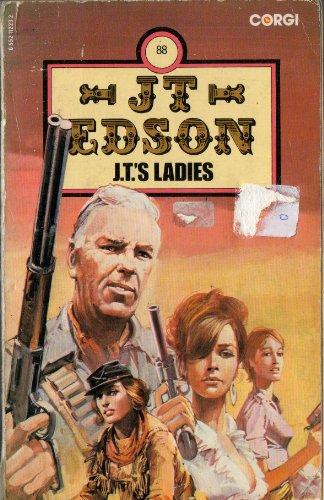 J. T.'s Ladies (J. T. Edson #88): Edson, J.T.