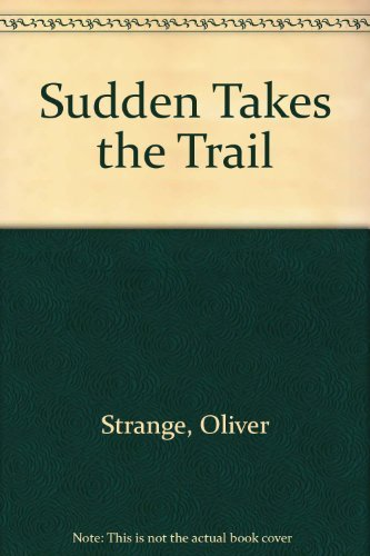 Sudden Takes the Trail (0552114405) by Oliver Strange