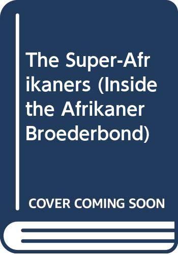 9780552115162: The Super-Afrikaners (Inside the Afrikaner Broederbond)
