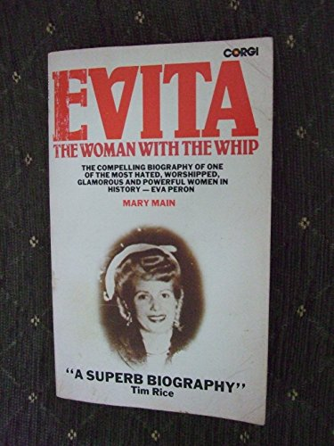 9780552115681: Evita - The Woman With The Whip: The Compelling Biography of One of the Most Hated, Worshipped, Glamorous and Powerful Women in History - Eva Peron