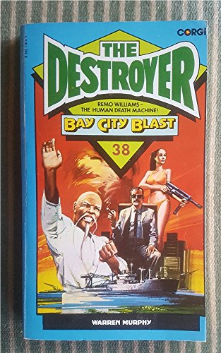 The destoyer no 38: Bay City Blast (0552118184) by Richard Sapir; Warren Murphy