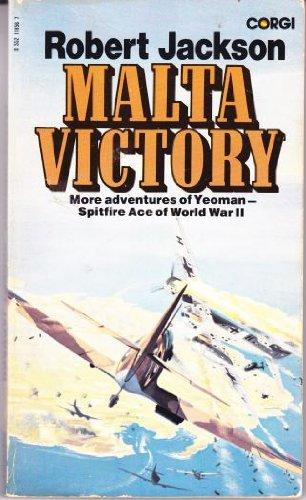 Malta Victory: Yeoman on the George Cross: Jackson, Robert