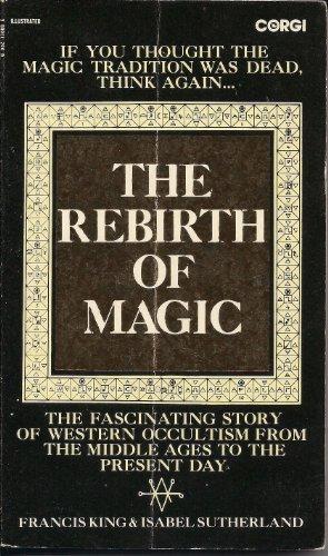 The Rebirth of Magic: King, Francis; Sutherland, Isabel