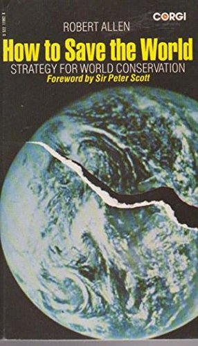 9780552119924: How to Save the World: Strategy for World Conservation