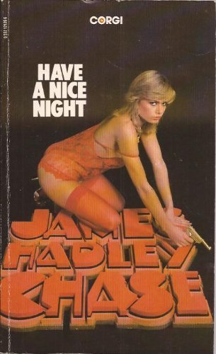 Have a Nice Night: Chase, James Hadley