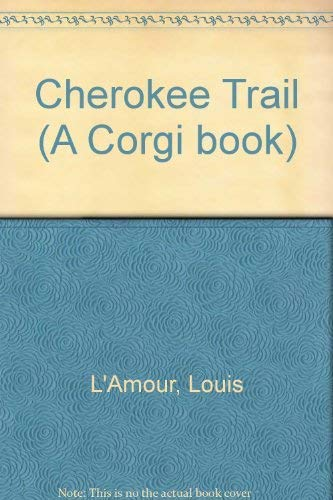 9780552121378: Cherokee Trail (A Corgi book)