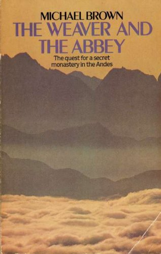 9780552121729: The Weaver and the Abbey: The Quest for a Secret Monastery in the Andes
