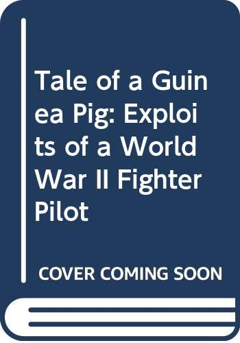 9780552122771: Tale of a Guinea Pig: Exploits of a World War II Fighter Pilot