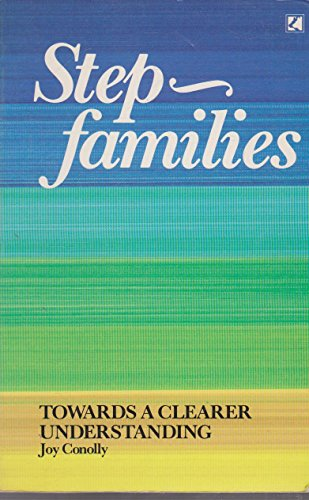 Stepfamilies Towards a Clearer Understanding: CONOLLY, JOY.