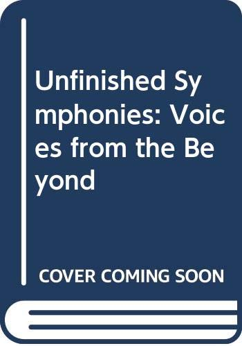 9780552123617: UNFINISHED SYMPHONIES: Voices From the Beyond