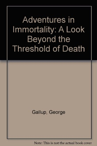 9780552123952: Adventures in Immortality: A Look Beyond the Threshold of Death