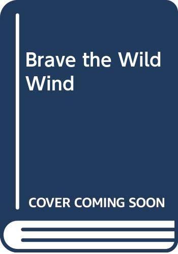 9780552126281: Brave the Wild Wind