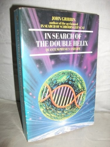 In Search of the Double Helix. Quantum: Gribbin, John