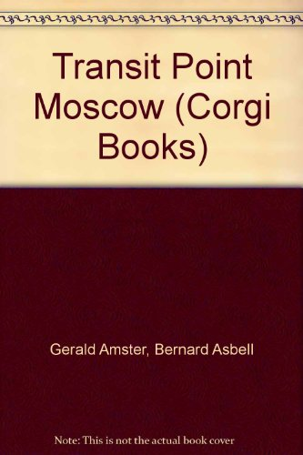 Transit Point Moscow (Corgi Books): Amster, Gerald; Asbell,