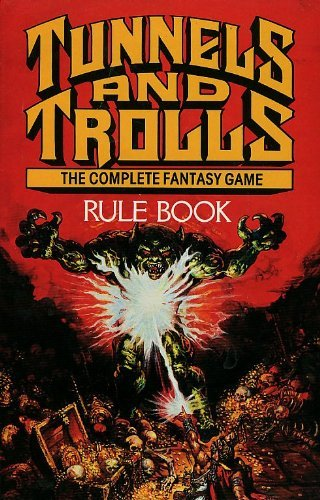 Tunnels and Trolls Rule Book: The Complete Fantasy Game: St Andre, Ken