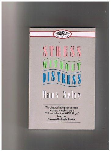 Stress without Distress (Pathway): Selye, Hans