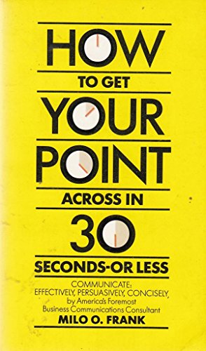9780552130103: How to Get Your Point Across in 30 Seconds or Less