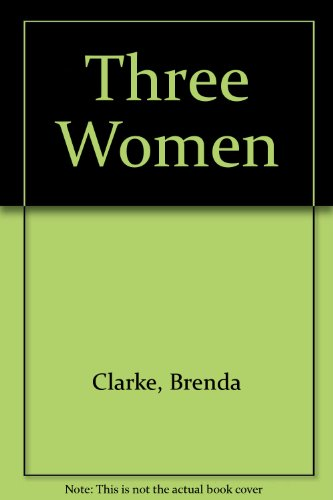 Three Women: Clarke, Brenda