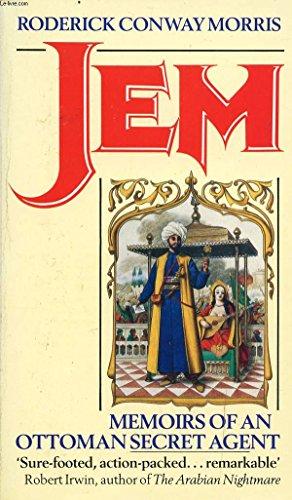 Jem : Memoirs of an Ottoman Secret Agent: Morris, Roderick Conway