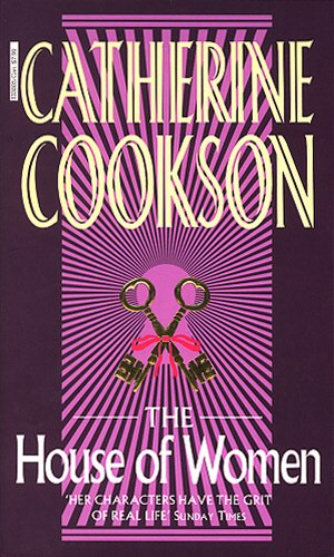 House of Women, The: Catherine Cookson
