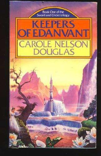Keepers of Edanvant (Sword & circlet): Douglas, Carole Nelson