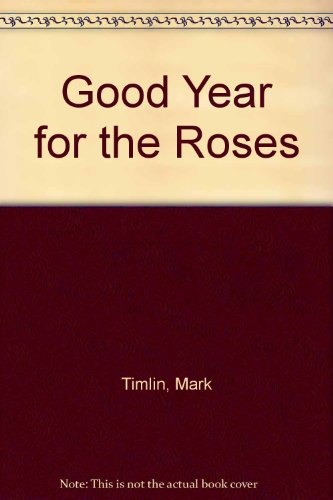 Good Year for the Roses: Timlin, Mark