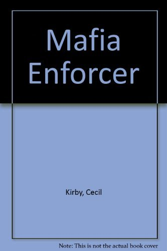 Mafia Enforcer True story of life and death in the mob