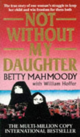 9780552133562: Not Without My Daughter