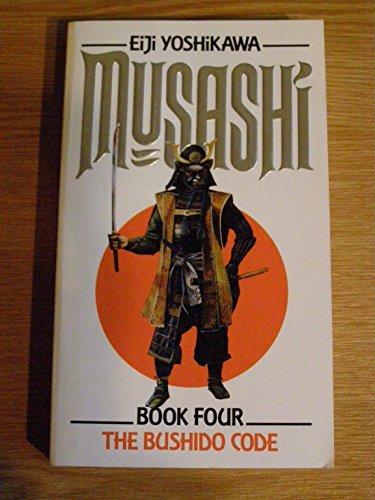 9780552133883: Musashi: An Epic Novel of the Samurai Era: The Bushido Code v. 4