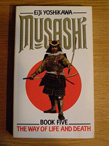 9780552133890: Musashi: The Way of Life and Death v. 5: An Epic Novel of the Samurai Era