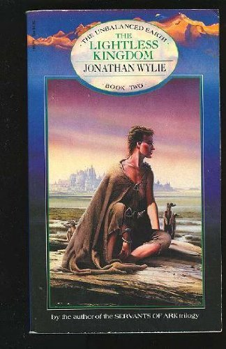 The Lightless Kingdom (Unbalanced earth): Jonathan Wylie